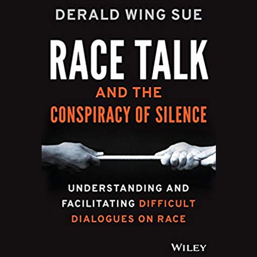 Race talk and the conspiracy of silence: Understanding and facilitating difficult dialogues on race (2015)