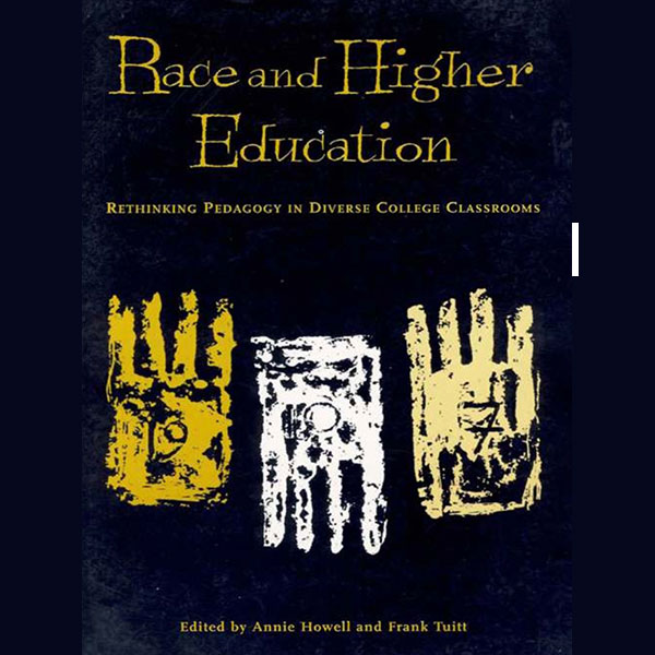 Race and Education: Rethinking pedagogy in diverse college classrooms