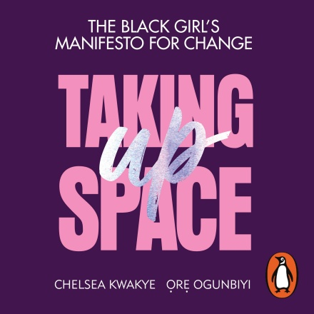 Taking Up Space: The Black Girl's Manifesto for Change (2019)
